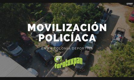 Movilización Policíaca en la Colonia DEPORTIVA